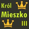 Król Mieszko III ♥